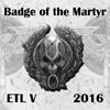 ETL_2016_Badge_09_Badge_of_the_Martyr.jp